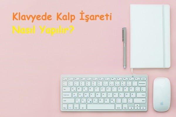 klavyede kalp işareti