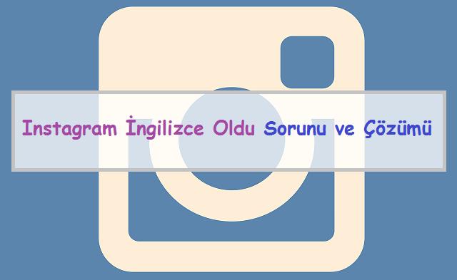 instagram ingilizce oldu