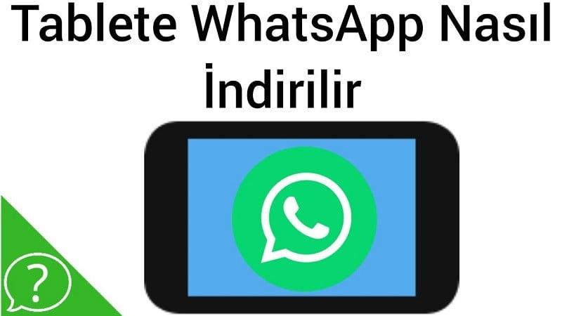Whatsapp tablete nasıl kurulur