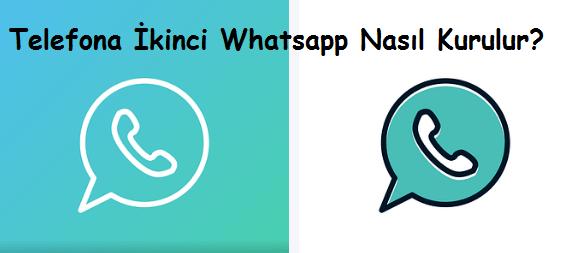 Telefona İkinci Whatsapp Nasıl Kurulur