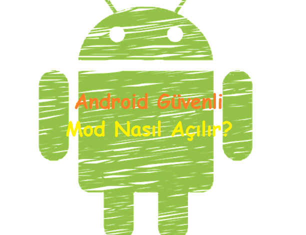Android Güvenli Mod Nasıl Açılır