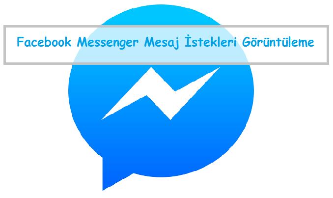 Facebook Messenger Mesaj İstekleri Görüntüleme