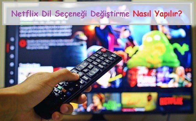 Netflix Dil Seçeneği Değiştirme Nasıl Yapılır