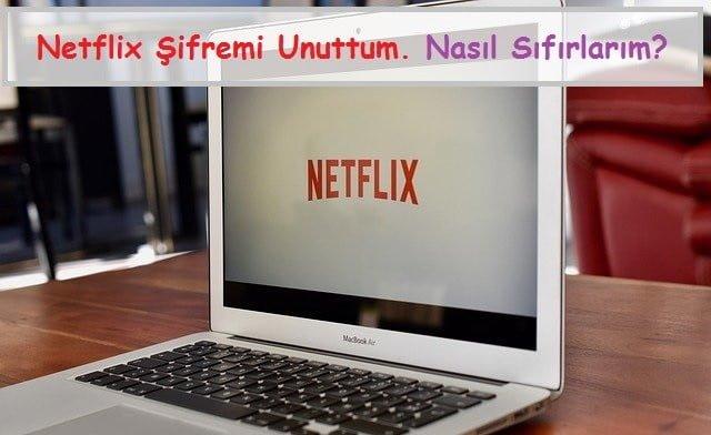 Netflix Şifremi Unuttum, Nasıl Sıfırlarım
