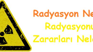 Radyasyon Nedir Radyasyonun Zararları Nelerdir