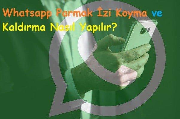 Whatsapp Parmak İzi Koyma ve Kaldırma Nasıl Yapılır