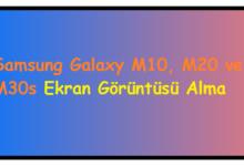 Samsung Galaxy M10, M20 ve M30s Ekran Görüntüsü Alma