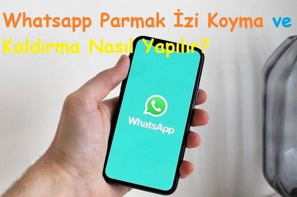 Whatsapp Parmak Izi Koyma ve Kaldirma Nasil Yapilir 1