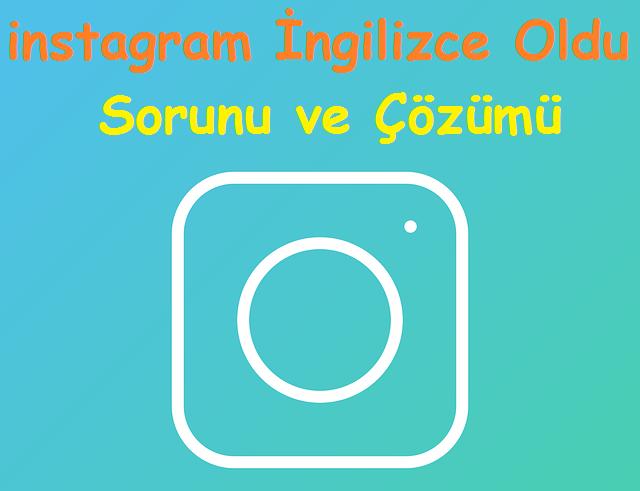 instagram Ingilizce Oldu Sorunu ve Cozumu 2