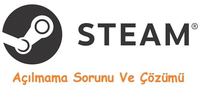 steam acilmama sorunu