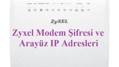 Zyxel modem şifesi ve ip adresleri