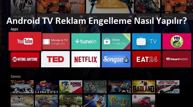 Android TV Reklam Engelleme Nasil Yapilir