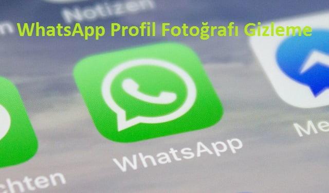 WhatsApp Profil Fotografi Gizleme 2