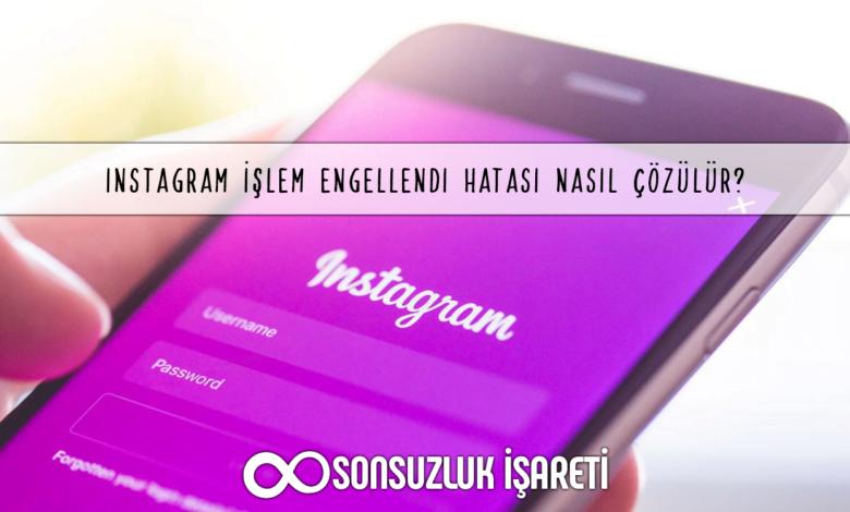 Instagram İşlem Engellendi Hatası Nasıl Çözülür?